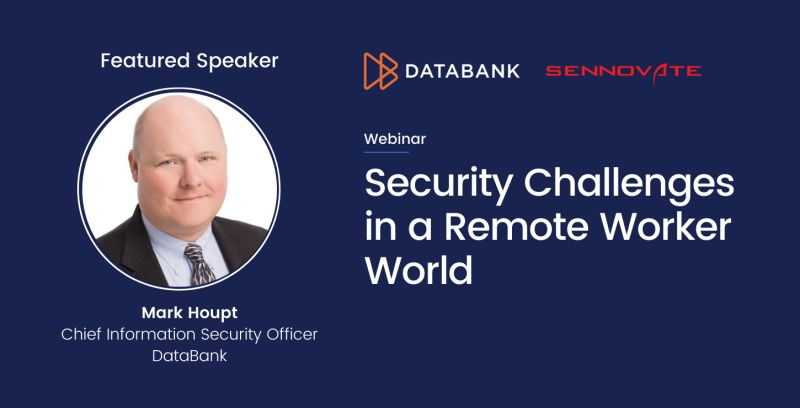 Security Challenges in a Remote Worker World - Sennovate DataBank v2